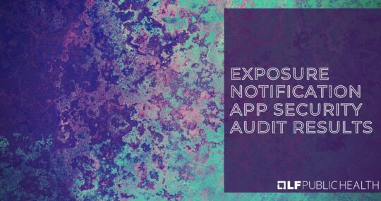 Exposure Notification App Security Audit Results